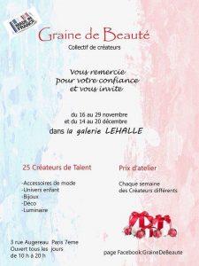 Graine de beauté du 14 au 20 Décembre 2015, Gallerie Le HALLE.Paris 75007.