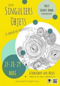 Salon Singuliers Objets, du 27 au 29 Mai 2016.Salle Sainte-Barbe, 20 rue Boucicaut, Fontenay-aux-Roses.